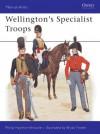 Wellington's Specialist Troops - Philip Haythornthwaite, Bryan Fosten