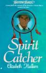 Spirit Catcher - Elizabeth Hallam