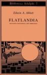 Flatlandia. Racconto fantastico a più dimensioni - Edwin A. Abbott, Giorgio Manganelli, Masolino D'Amico
