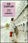 Sam In The Morning - Sid Chaplin, Alan Plater