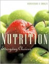 Nutrition: Everyday Choices - Mary B. Grosvenor, Lori A. Smolin
