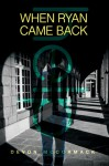 When Ryan Came Back - Devon McCormack