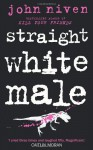 Straight White Male - John Niven