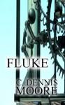 Fluke - C. Dennis Moore
