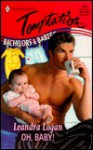 Oh, Baby!: Bachelors & Babies - Leandra Logan