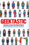 Geektastic: Stories from the Nerd Herd - Scott Westerfeld, Holly Black, Cassandra Clare, Cynthia Leitich Smith, Barry Lyga, Cecil Castellucci, Hope Larson, Lisa Yee, Tracy Lynn, Wendy Mass, Greg Leitich Smith, John Green, Sara Zarr, Bryan Lee O'Malley, Kelly Link, David Levithan, M.T. Anderson, Libba Bray, Garth