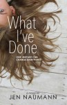What I've Done - Jen Naumann