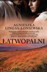 Łatwopalni - Agnieszka Lingas-Łoniewska