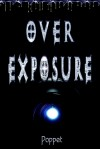 Over Exposure - Poppet