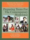 Preparing Teens for the Contemporary Workforce - Dianne Schilling, Pat Schwallie-Giddis, W. James Giddis