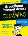 Broadband Internet Access for Dummies [With 1] - Mike Stockman, Derek Ferguson