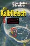 Dr. Kalbfleisch & The Chicken Restaurant - Cordelia Strube