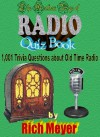 The Golden Age of Radio Quiz Book: 1,001 Trivia Questions About Old-Time Radio (DRM-FREE VERSION) - Rich Meyer
