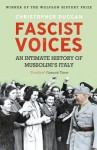 Fascist Voices: An Intimate History of Mussolini's Italy - Christopher Duggan