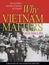 Why Vietnam Matters: An Eyewitness Account of Lessons Not Learned - Phillips III, Rufus C., Richard Holbrooke