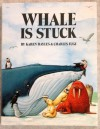Whale Is Stuck - Karen Hayles, Charles Fuge