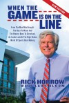 When the Game is on the Line: From the Man Who Brought the Heat to Miami and the Browns Back to Cleveland - Rick Horrow, Lary Bloom