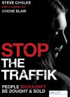 Stop the Traffik: People Shouldn't Be Bought & Sold - Cherie Blair, Steve Chalke