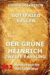 Der grüne Heinrich (Zweite Fassung) (Gold Collection) (German Edition) - Gottfried Keller
