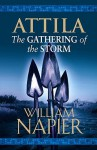 Attila: The Gathering Of The Storm - William Napier