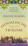 Himmlische Träume - Joanne Harris