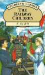 The Railway Children (Children's Classics) - E. Nesbit