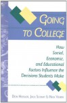 Going to College: How Social, Economic, and Educational Factors Influence the Decisions Students Make - Don Hossler, Jack Schmit, Nick Vesper