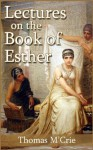 Lectures on the Book of Esther - Thomas M'Crie, Mark Riedel