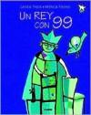 Un Rey Con 99 - Eduardo F. Pironio, Cecilia Pisos