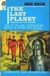 The Last Planet (Star Rangers) (Vintage Ace Sf, F 366) - Andre Norton
