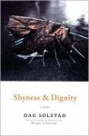 Shyness and Dignity - Dag Solstad, Sverre Lyngstad