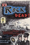 Is Rock Dead? - Kevin J.H. Dettmar