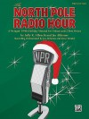 The North Pole Radio Hour: A Swingin' 1940s Holiday Musical for Unison and 2-Part Voices (Director's Score), Score - Sally K. Albrecht, Jay Althouse, Steve Herold