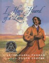 I Have Heard of a Land (Trophy Picture Books (Pb)) - Joyce Carol Thomas, Floyd Cooper