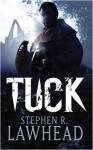 Tuck - Stephen R. Lawhead