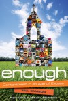 Enough: Contentment in an Age of Excess - Will Samson, Shane Claiborne