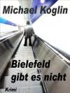 Bielefeld gibt es nicht (German Edition) - Michael Koglin