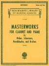 Masterworks for Clarinet and Piano - Various, Robert Schumann, Johannes Brahms, Felix Mendelssohn, Clara Schumann, Carl von Weber