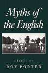Myths of the English - Roy Porter