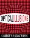 Optical Illusions: Challenge Your Visual Thinking!. Gyles Brandreth ... [Et Al.] - Gyles Brandreth
