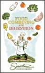 Food Combining & Digestion - Steve Meyerowitz