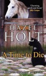 A Time to Die (Sheila Malory Mystery) - Hazel Holt