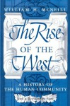 The Rise of the West: A History of the Human Community; with a Retrospective Essay - William H. McNeill, Bela Petheo
