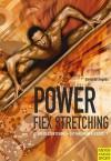 Power-Flex Stretching: Get Maximum Flexibility in Minimum Time - David De Angelis