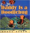 Daddy Is a Doodlebug - Bruce Degen