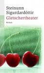 Gletschertheater - Steinunn Sigurðardóttir, Coletta Bürling
