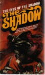 The Eyes of the Shadow - Walter B. Gibson, Walter B. Gibson