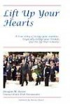 Lift Up Your Hearts: A True Story of Loving One's Enemies; Tragically Killing One's Friends, & the Life That Remains - Amb Douglas W. Kmiec, Martin Sheen