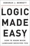 Logic Made Easy - Deborah J. Bennett