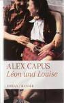 Léon und Louise - Alex Capus